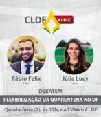 Flexibilização da quarentena é tema de live da CLDF