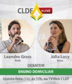 Live CLDF: Leandro Grass e Júlia Lucy debatem ensino domiciliar