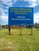 Novos endereços para as Casas da Mulher Brasileira