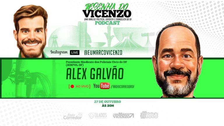 Reivindicações da Polícia Civil do DF – Resenha com Alex Galvão em 27/10/21